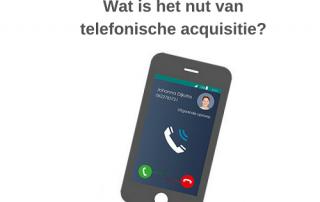 Wat is het nut van telefonische acquisitie